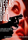 Vegas Rag Doll A True Story of Terror & Survival as a Mob Hitmans Wife