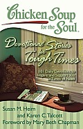 Chicken Soup for the Soul Devotional Stories for Tough Times 101 Daily Devotions to Comfort Encourage & Support You in Times of Need
