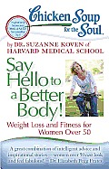 Chicken Soup For The Soul Say Hello To A Better Body Weight Loss & Fitness For Women Over 50