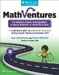 Mathventures: 33 Teacher-Coach Investigations to Grow Students as Mathematicians, Grades K-6: A Coaching Guide Featuring Math Solutions' Instructional