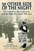 Other Side of the Night The Carpathia the California & the Night the Titanic Was Lost