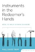 Instruments in the Redeemer's Hands: How to Help Others Change