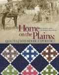 Home on the Plains - Print on Demand Edition: Quilts and the Sod House Experience