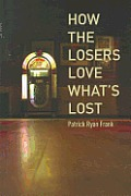 How the Losers Love Whats Lost