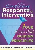 Simplifying Response to Intervention Four Essential Guiding Principles