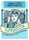 Superzelda The Graphic Life of Zelda Fitzgerald