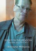 Smoke on the Meadow: Selected Lyrics 1977-2017