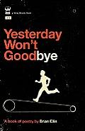 Yesterday Wont Goodbye