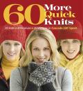 60 More Quick Knits 20 Hats20 Scarves20 Mittens in Cascade 220 Sport