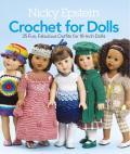 Nicky Epstein Crochet for Dolls 25 Fun Fabulous Fashions for 18 Inch Dolls