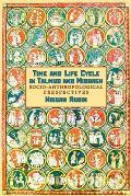 Time and Life Cycle in Talmud and Midrash: Socio-Anthropological Perspectives