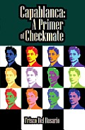 Capablanca: A Primer of Checkmate