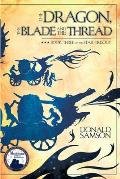 Dragon the Blade & the Thread Book Three of the Star Trilogy