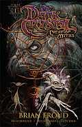 Dark Crystal Creation Myths Volume 01