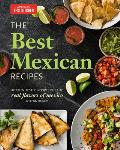 Best Mexican Recipes Kitchen Tested Recipes that put the Real Flavors of Mexico within Reach