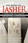 The Books of Jasher: The Book of Jasher, The J. H. Parry Text And The Book of Jasher, also called Pseudo-Jasher, The Flaccus Albinus Alcuin