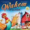 Wakem the Rooster Up All Night