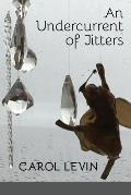 An Undercurrent of Jitters