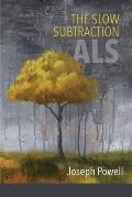 The Slow Subtraction: A.L.S.