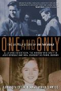 One & Only The Untold Story of On the Road & Lu Anne Henderson The Woman Who Started Jack Kerouac & Neal Cassady on Their Journey