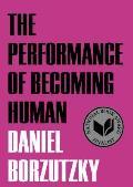 Performance of Becoming Human