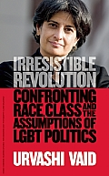 Irresistible Revolution Race Class & the LGBT Imagination