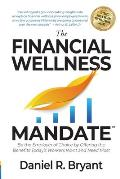The Financial Wellness Mandate: Be the Employer of Choice by Offering the Benefits Today's Workers Want and Need Most