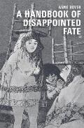 Handbook of Disappointed Fate