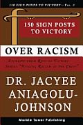 150 Sign Posts to Victory Over Racism - Volume 3: Empowering Sign Posts for Victory Over Racism