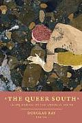 The Queer South: Lgbtq Writers on the American South