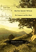 Ruth Shaw Wylie: The Composer and Her Music