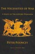 The Necessities of War: A Study of Thucydides' Pessimism