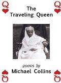 The Traveling Queen: Poems
