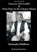 Forty Days in the Calypso Saloon and Frescoes with Graffiti