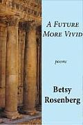 A Future More Vivid: Selected Poems