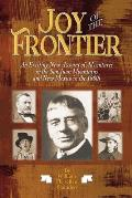 Joy of the Frontier: An Exciting New Account of Adventures in the San Juan Mounts and New Mexico in the 1880s
