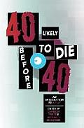 40 Likely to Die Before 40 An Introduction to Alt Lit