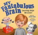 My Fantabulous Brain: Learning Helps Me Grow!