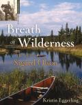 Breath of Wilderness: The Life of Sigurd Olson
