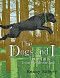 Dogs & I True Tails from the Mississippi