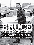 Bruce Springsteen in Focus 1980 2012 Photographed by L Rothenberg