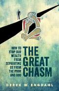 The Great Chasm: How to Stop Our Wealth from Separating Us from the Poor and God