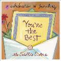 Youre the Best A Celebration of Friendship