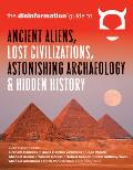 Disinformation Guide to Ancient Aliens Lost Civilizations Astonishing Archaeology & Hidden History