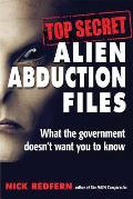 Top Secret Alien Abduction Files What the Government Doesnt Want You to Know