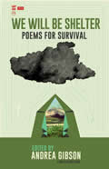 We Will Be Shelter Poems for Survival