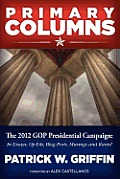 Primary Columns: The 2012 GOP Presidential Campaign