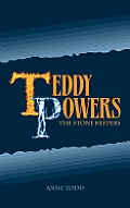 Teddy Powers: The Stone Keepers: Teddy Powers: The Stone Keepers