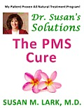 Dr. Susan's Solutions: The PMS Cure