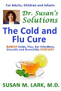 Dr. Susan's Solutions: The Cold and Flu Cure